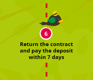 Return the contract and pay the deposit within 7 days