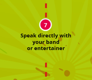 Speak directly with your band or entertainer