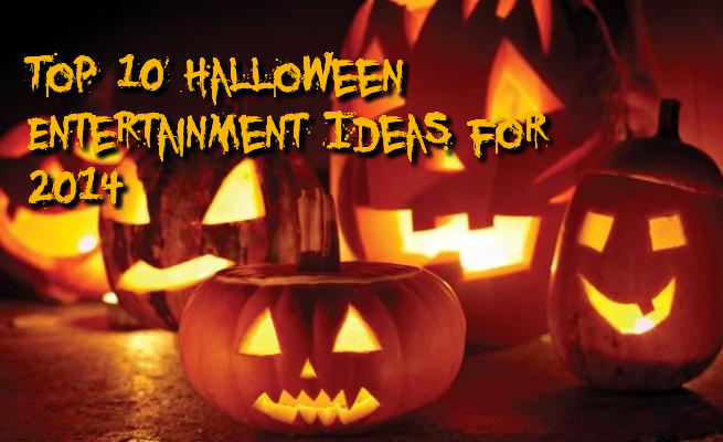 Halloween Entertainment Ideas 2014